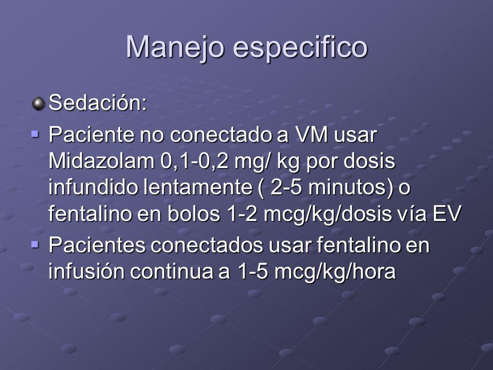 Manejo especifico Sedación: