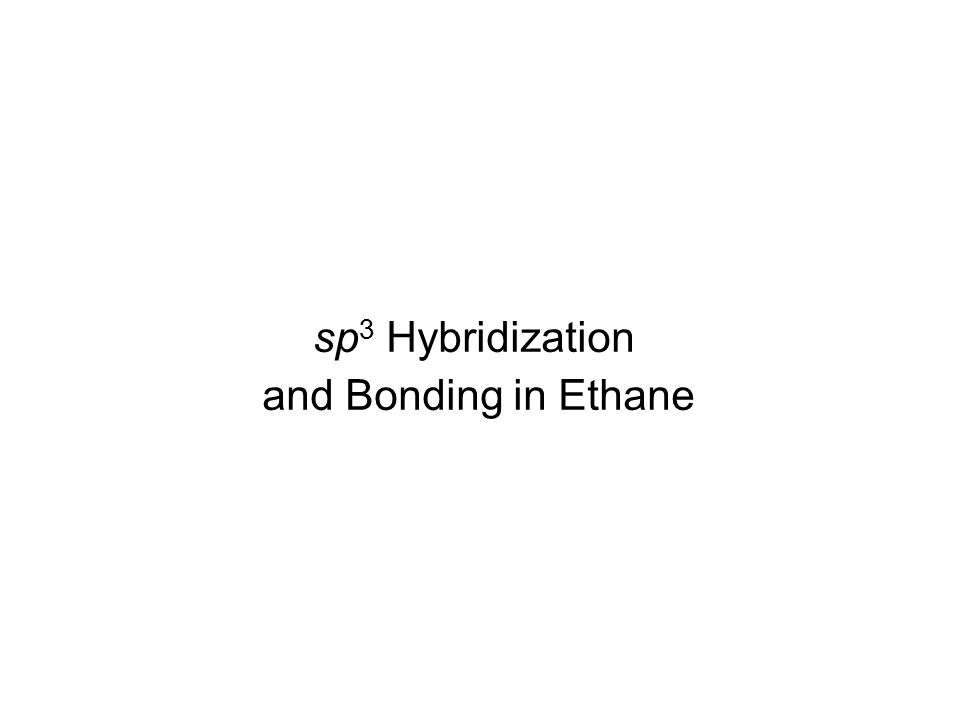 sp3 Hybridization and Bonding in Ethane