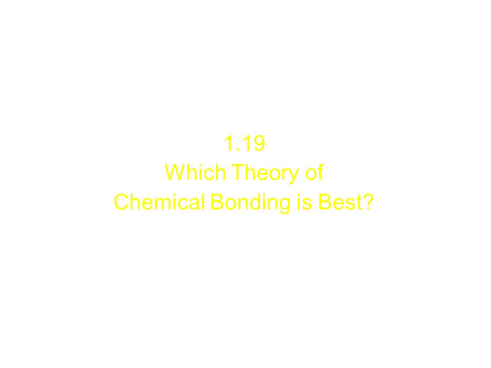 1.19 Which Theory of Chemical Bonding is Best