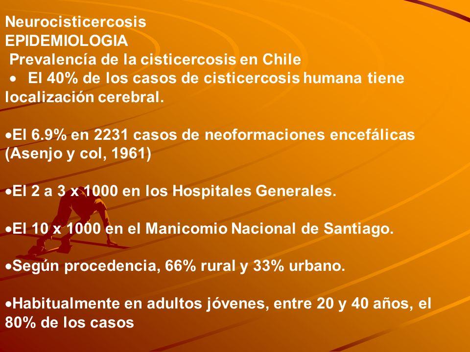 Neurocisticercosis EPIDEMIOLOGIA Prevalencía de la cisticercosis en Chile · El 40% de los casos de cisticercosis humana tiene localización cerebral.