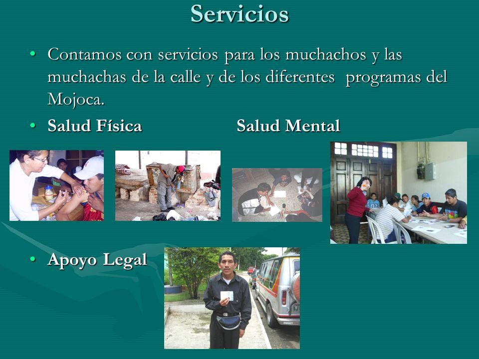 Servicios Contamos con servicios para los muchachos y las muchachas de la calle y de los diferentes programas del Mojoca.