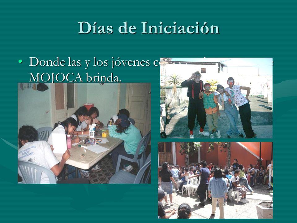 Días de Iniciación Donde las y los jóvenes conocen las etapas que MOJOCA brinda.