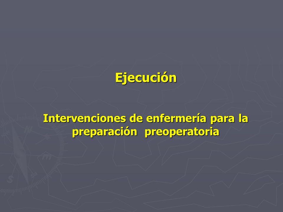 Intervenciones de enfermería para la preparación preoperatoria