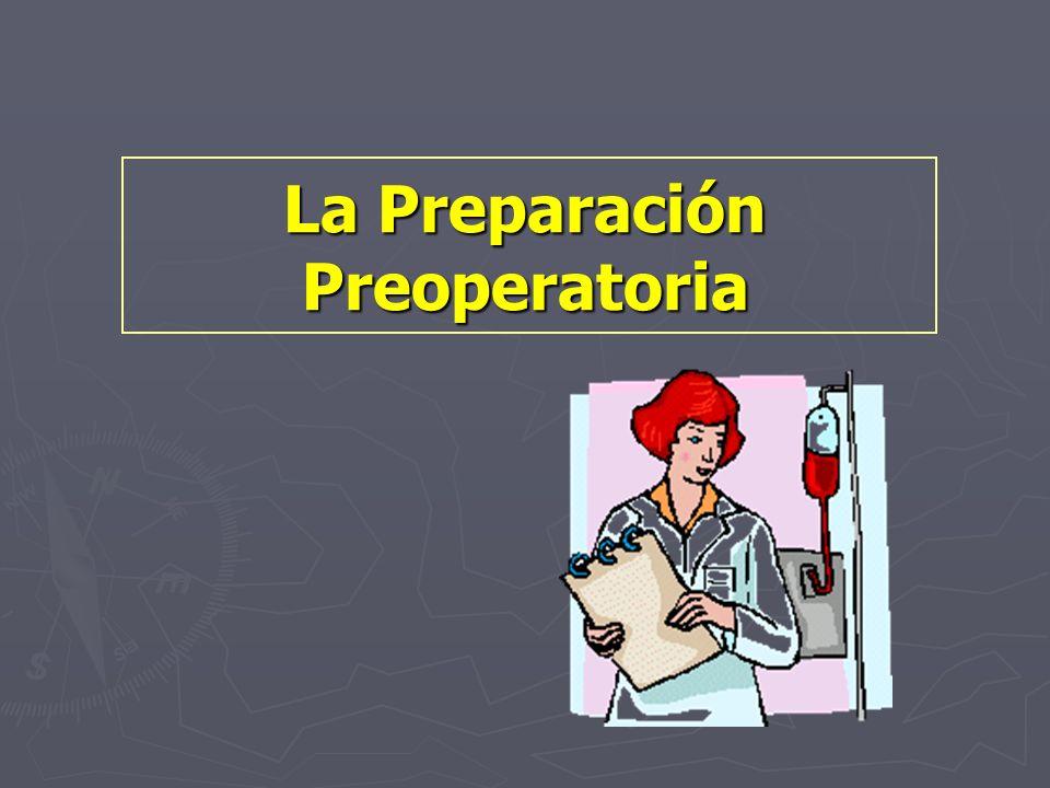 La Preparación Preoperatoria
