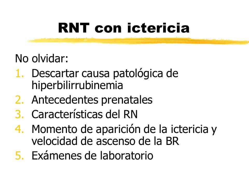 RNT con ictericia No olvidar: