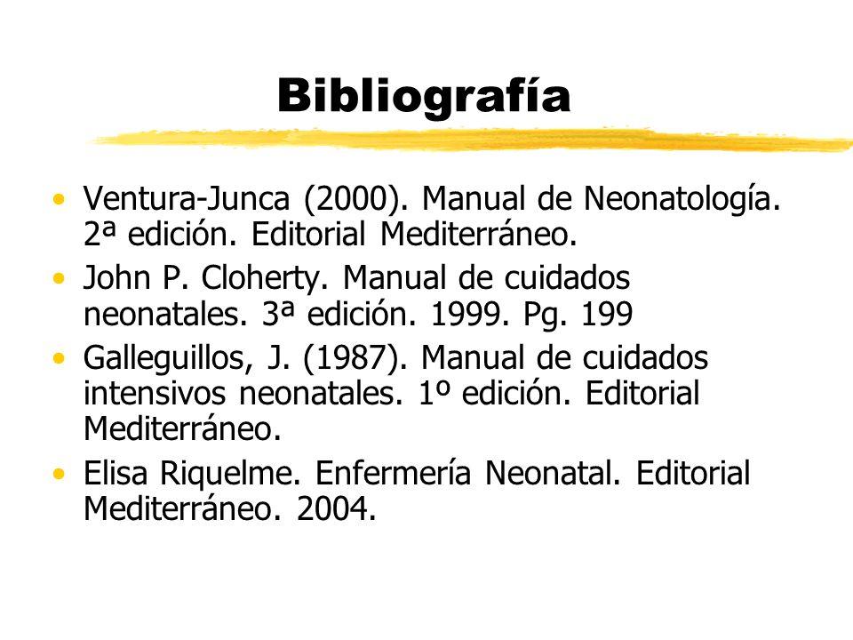 Bibliografía Ventura-Junca (2000). Manual de Neonatología. 2ª edición. Editorial Mediterráneo.
