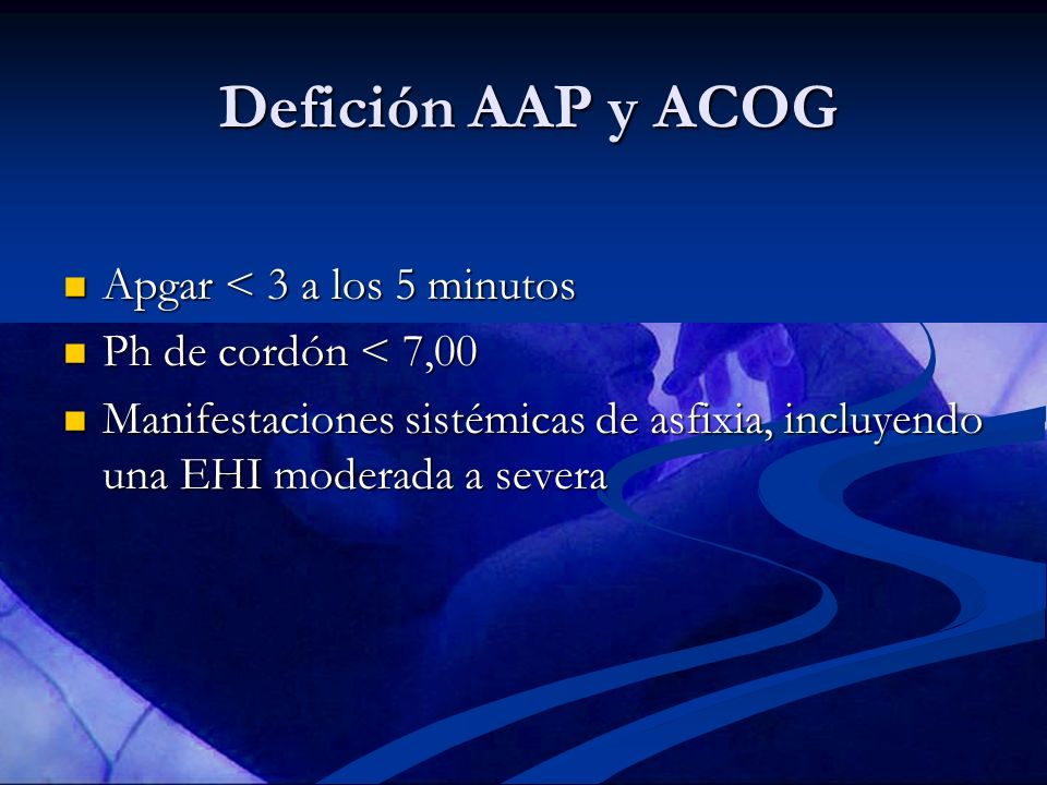 Defición AAP y ACOG Apgar < 3 a los 5 minutos