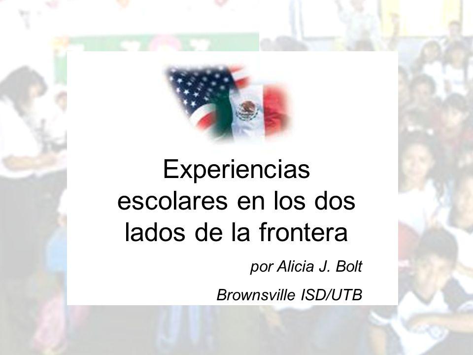 Experiencias escolares en los dos lados de la frontera