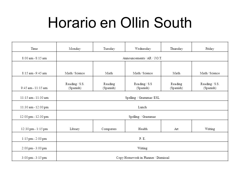 Horario en Ollin SouthTime. Monday. Tuesday. Wednesday. Thursday. Friday. 8:00 am - 8:15 am. Announcements / AR / J.O.T.