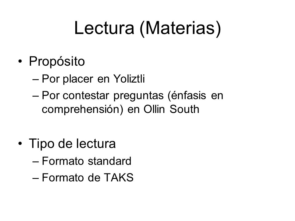 Lectura (Materias) Propósito Tipo de lectura Por placer en Yoliztli