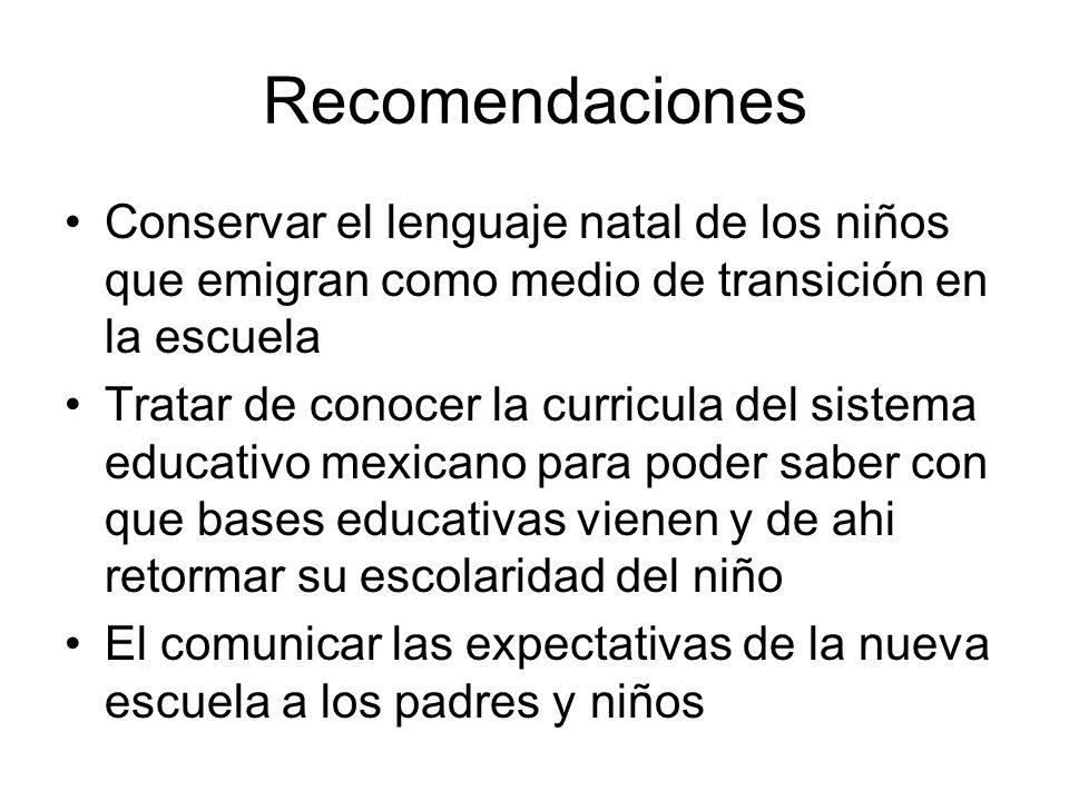 RecomendacionesConservar el lenguaje natal de los niños que emigran como medio de transición en la escuela.