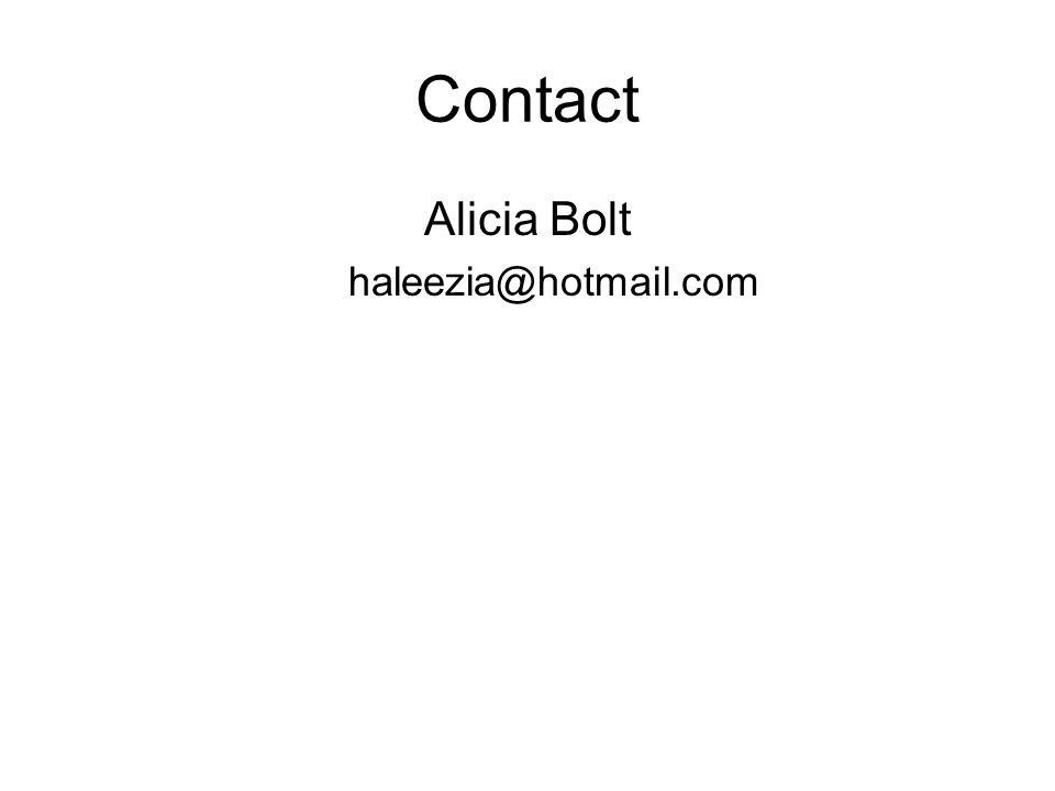 Contact Alicia Bolt haleezia@hotmail.com
