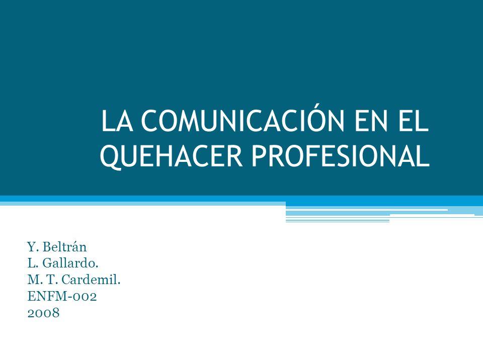 LA COMUNICACIÓN EN EL QUEHACER PROFESIONAL