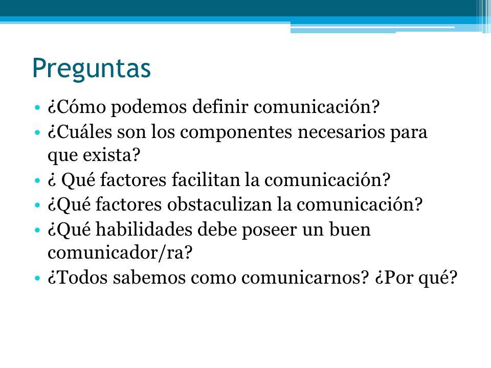 Preguntas ¿Cómo podemos definir comunicación