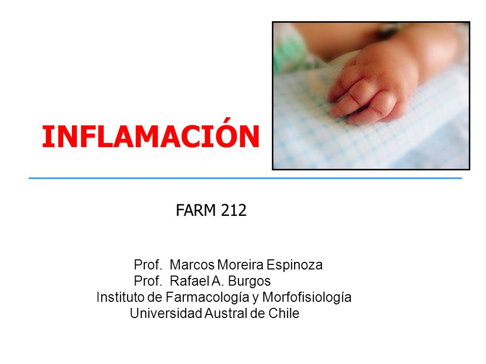 INFLAMACIÓN FARM 212 Prof. Marcos Moreira Espinoza