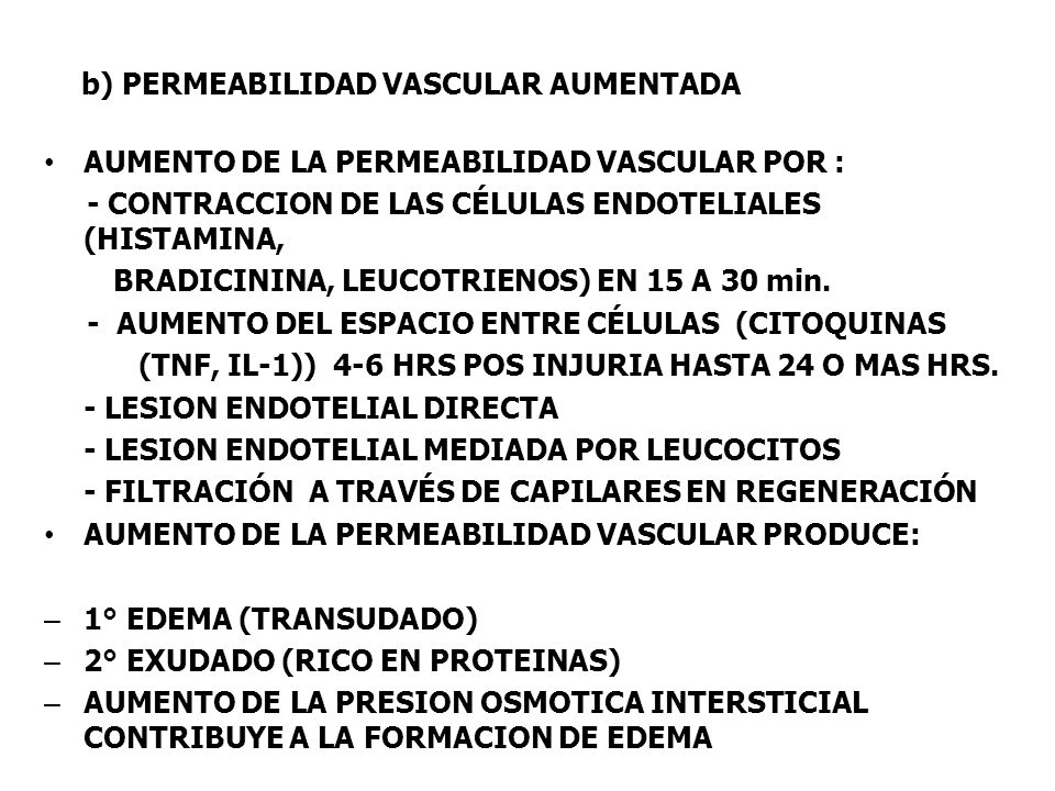 b) PERMEABILIDAD VASCULAR AUMENTADA