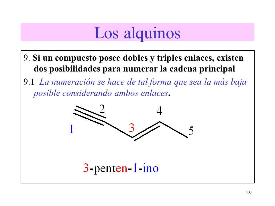 Los alquinos 9. Si un compuesto posee dobles y triples enlaces, existen dos posibilidades para numerar la cadena principal.