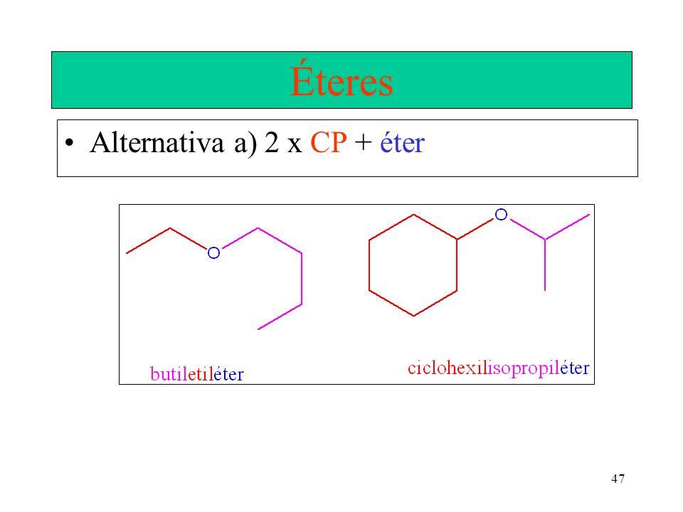 Éteres Alternativa a) 2 x CP + éter