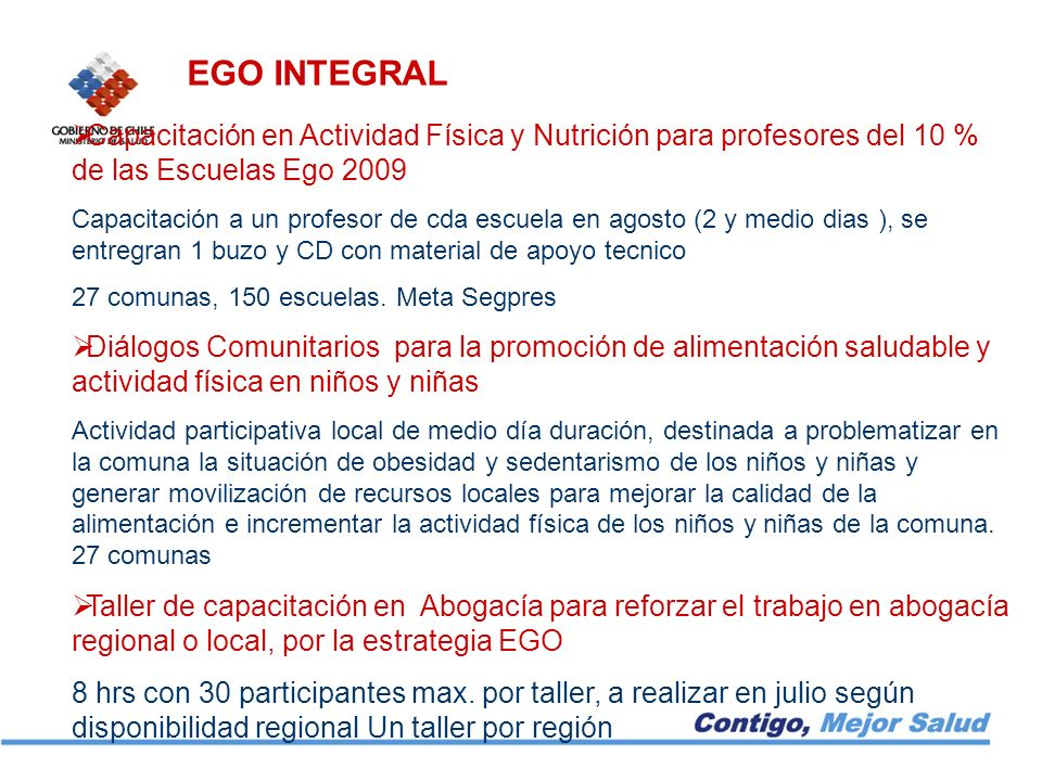 EGO INTEGRALCapacitación en Actividad Física y Nutrición para profesores del 10 % de las Escuelas Ego 2009.