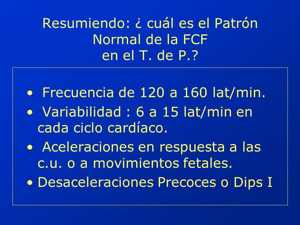 Resumiendo: ¿ cuál es el Patrón Normal de la FCF en el T. de P.