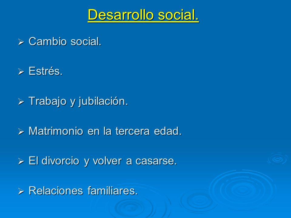 Desarrollo social. Cambio social. Estrés. Trabajo y jubilación.