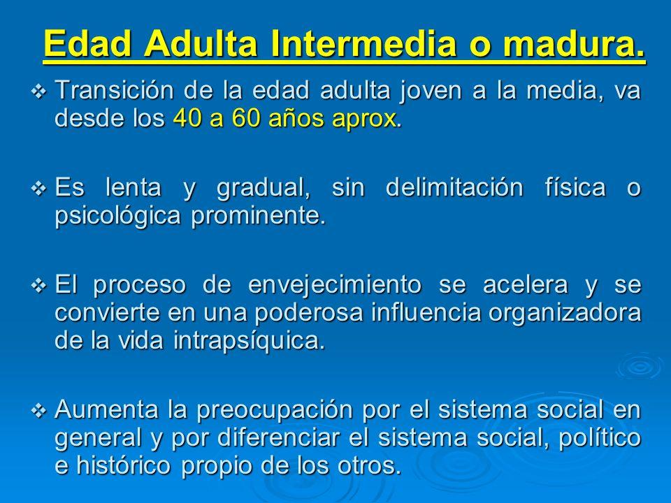 Edad Adulta Intermedia o madura.