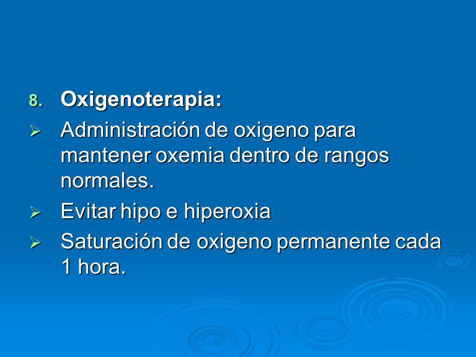 Oxigenoterapia: Administración de oxigeno para mantener oxemia dentro de rangos normales. Evitar hipo e hiperoxia.