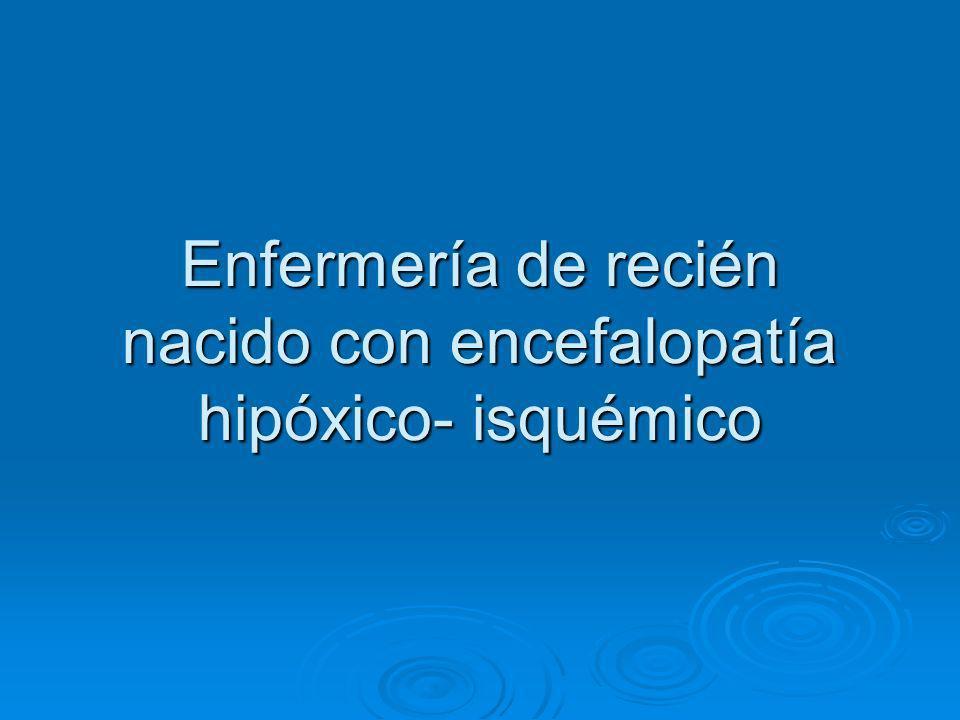 Enfermería de recién nacido con encefalopatía hipóxico- isquémico