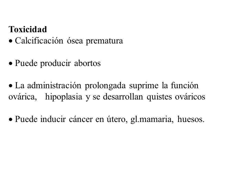 Toxicidad  Calcificación ósea prematura.  Puede producir abortos.