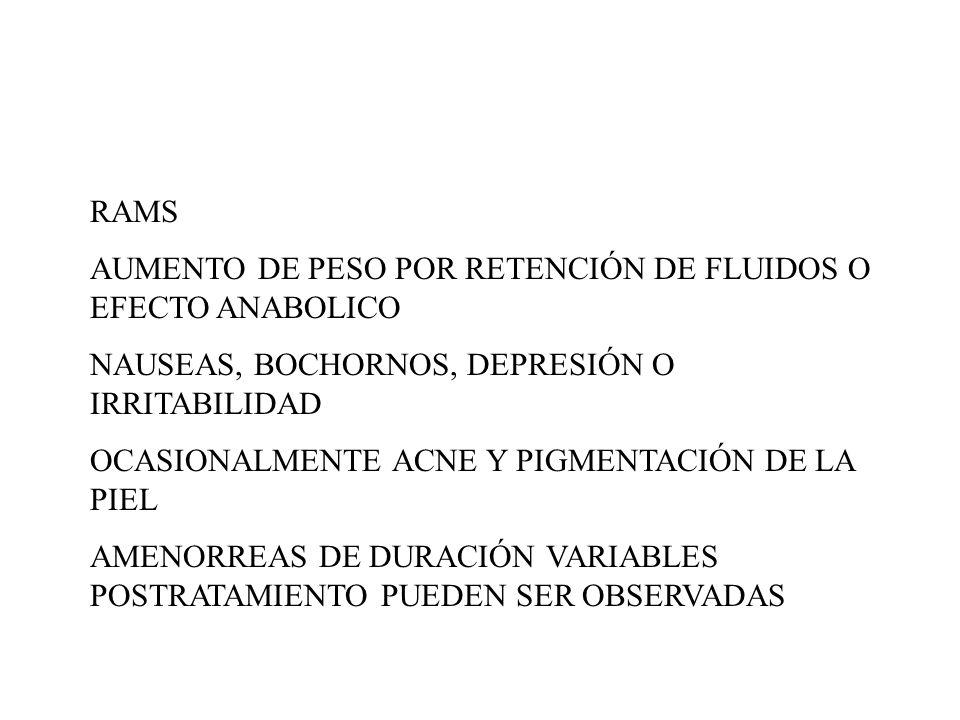 RAMSAUMENTO DE PESO POR RETENCIÓN DE FLUIDOS O EFECTO ANABOLICO. NAUSEAS, BOCHORNOS, DEPRESIÓN O IRRITABILIDAD.
