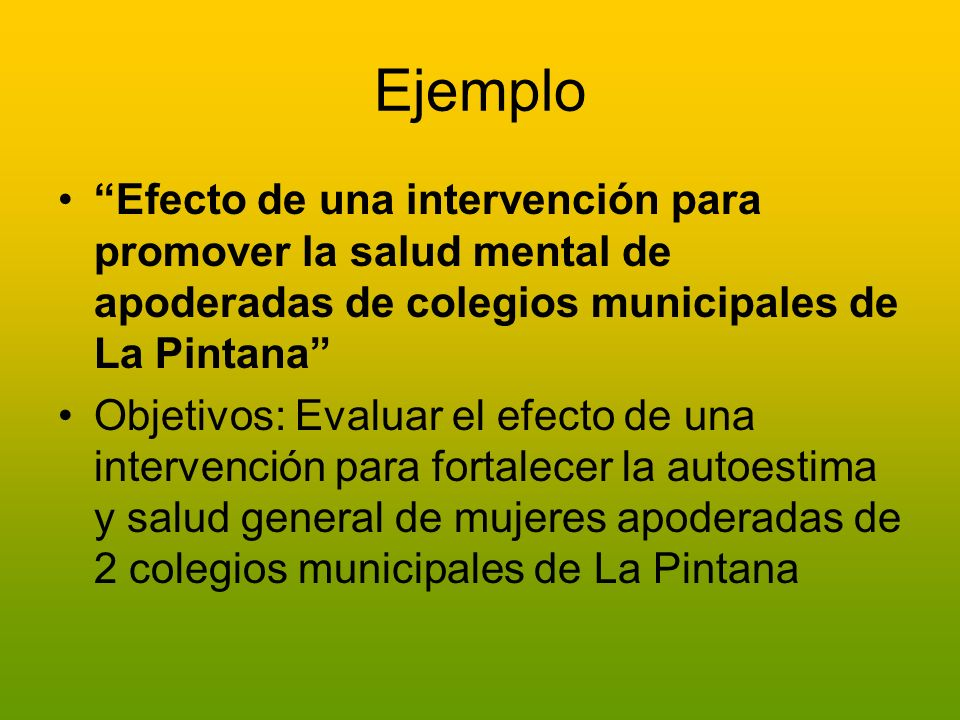 Ejemplo Efecto de una intervención para promover la salud mental de apoderadas de colegios municipales de La Pintana