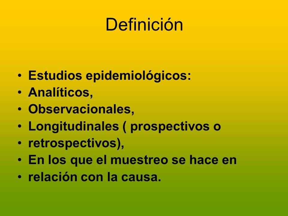 Definición Estudios epidemiológicos: Analíticos, Observacionales,