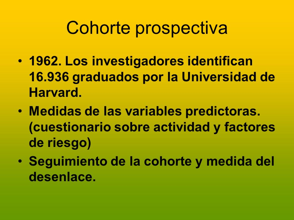 Cohorte prospectiva 1962. Los investigadores identifican 16.936 graduados por la Universidad de Harvard.