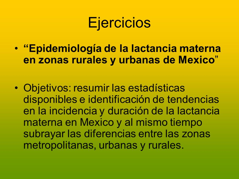 Ejercicios Epidemiología de la lactancia materna en zonas rurales y urbanas de Mexico