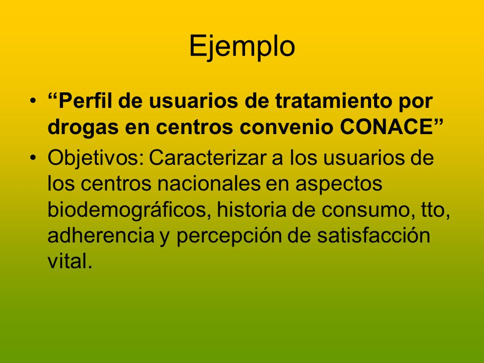 Ejemplo Perfil de usuarios de tratamiento por drogas en centros convenio CONACE