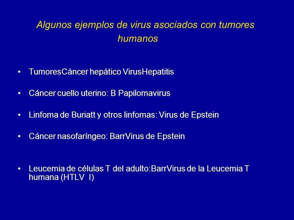 Algunos ejemplos de virus asociados con tumores humanos