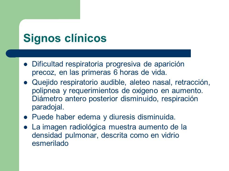 Signos clínicos Dificultad respiratoria progresiva de aparición precoz, en las primeras 6 horas de vida.