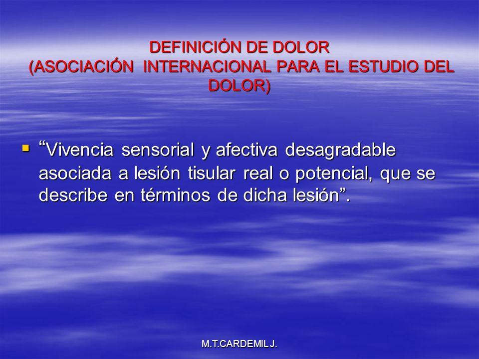DEFINICIÓN DE DOLOR (ASOCIACIÓN INTERNACIONAL PARA EL ESTUDIO DEL DOLOR)
