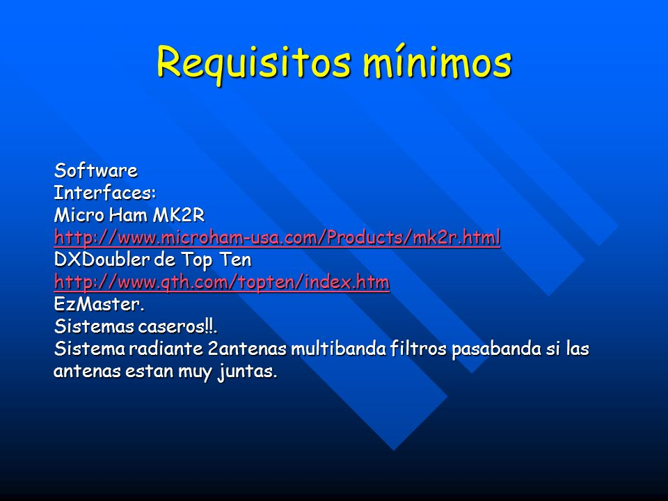 Requisitos mínimos Software Interfaces: Micro Ham MK2R