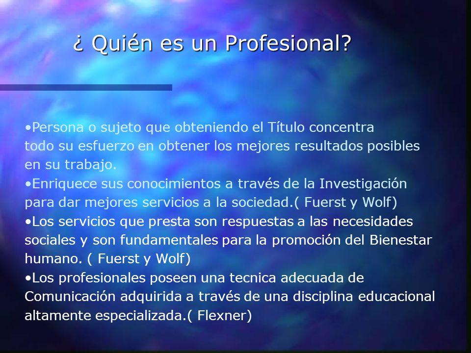 ¿ Quién es un Profesional