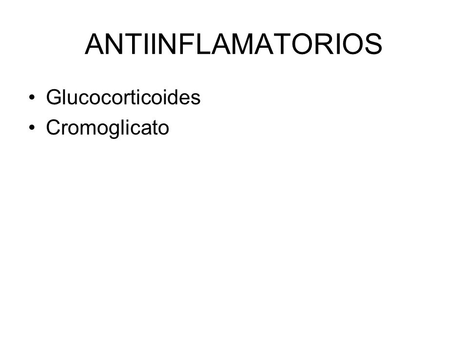 ANTIINFLAMATORIOS Glucocorticoides Cromoglicato