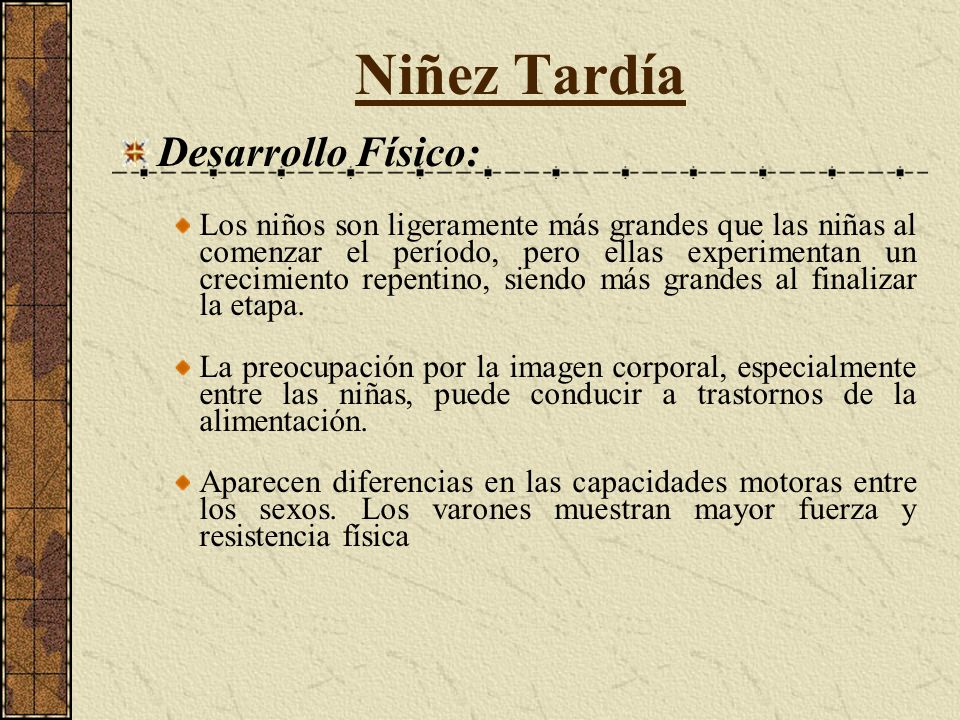 Niñez Tardía Desarrollo Físico: