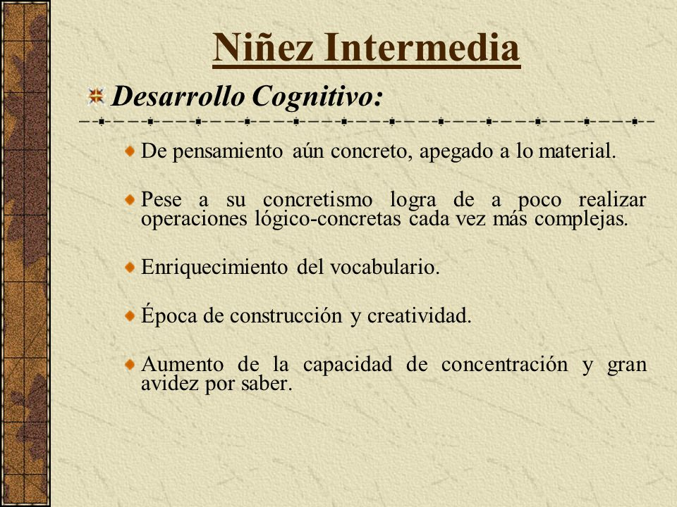 Niñez Intermedia Desarrollo Cognitivo:
