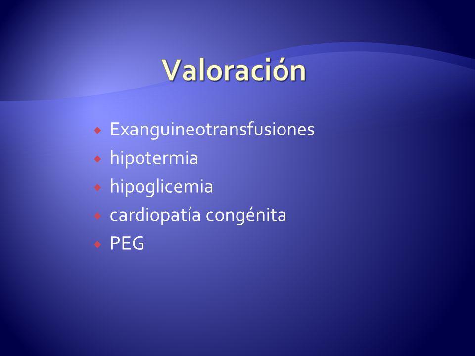 Valoración Exanguineotransfusiones hipotermia hipoglicemia