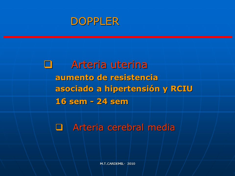 DOPPLER Arteria uterina Arteria cerebral media aumento de resistencia