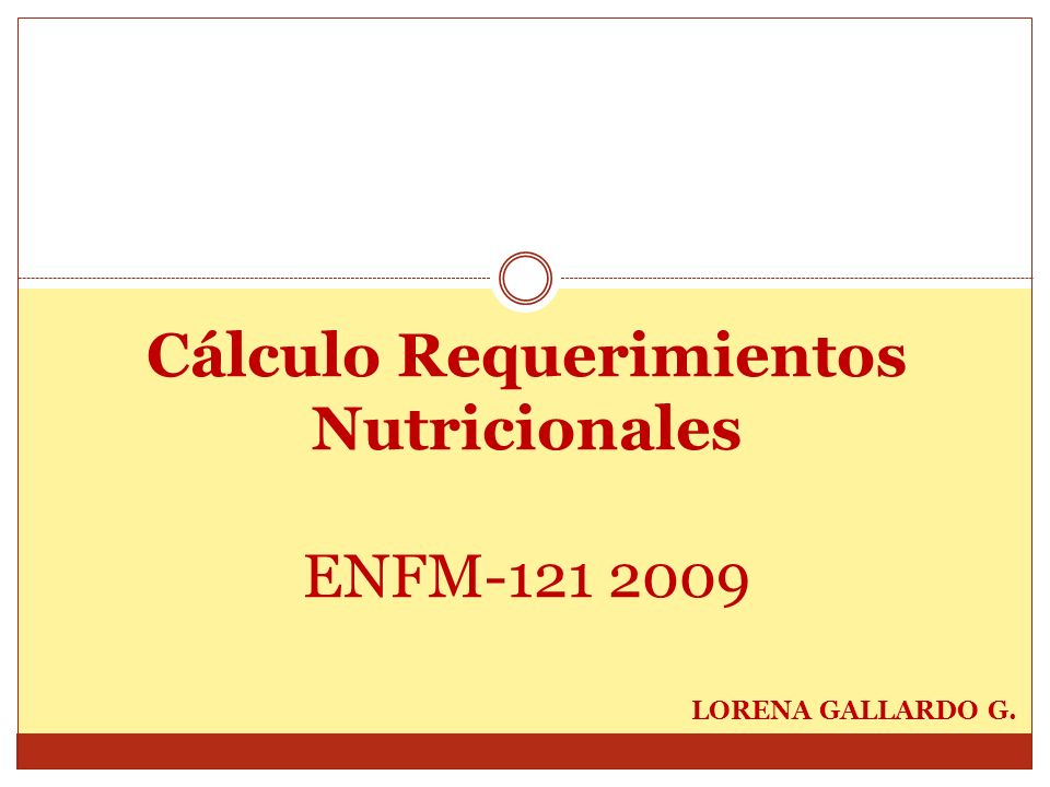 Cálculo Requerimientos Nutricionales ENFM-121 2009