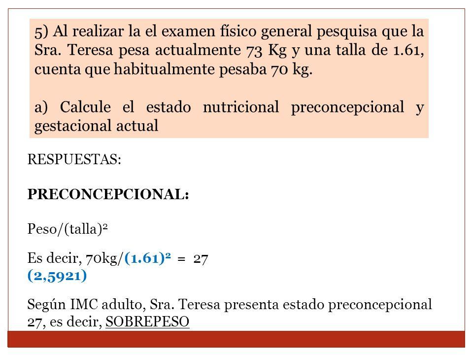 a) Calcule el estado nutricional preconcepcional y gestacional actual