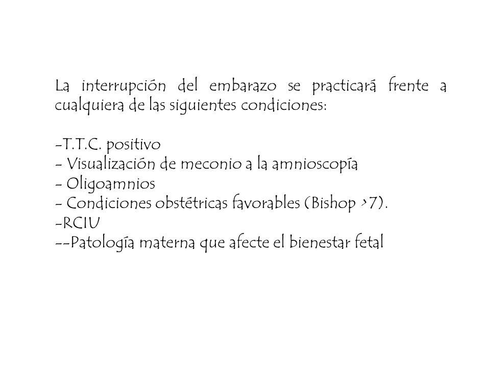 La interrupción del embarazo se practicará frente a cualquiera de las siguientes condiciones: