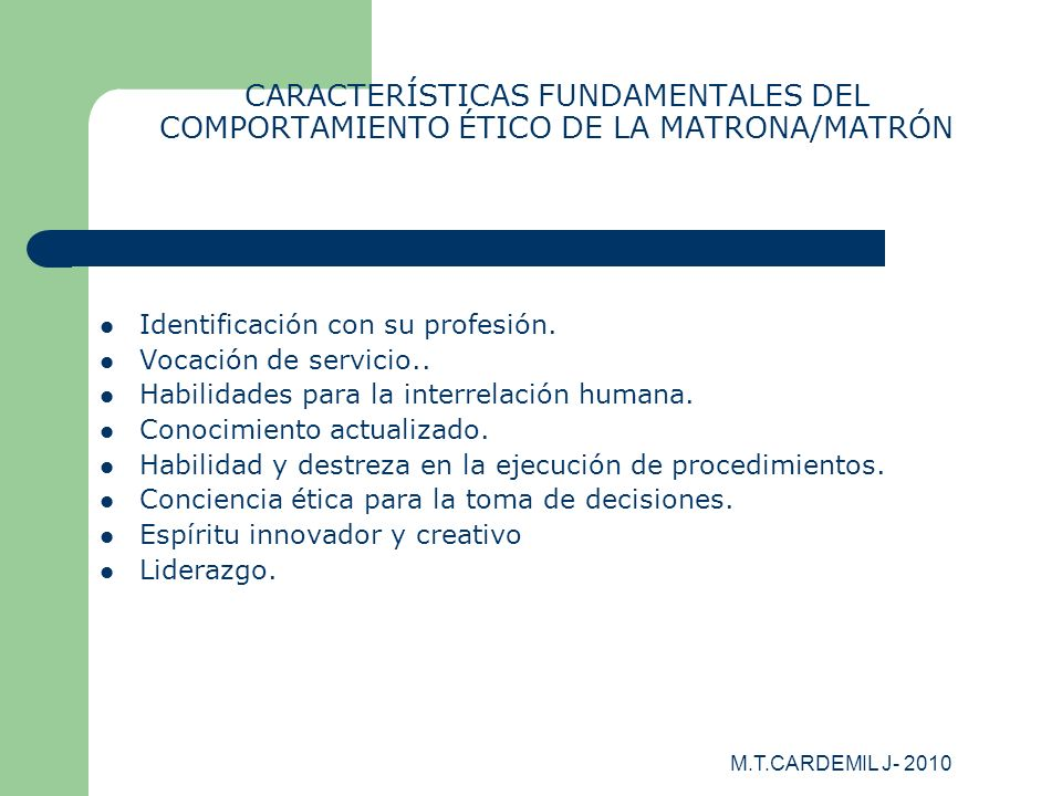 CARACTERÍSTICAS FUNDAMENTALES DEL COMPORTAMIENTO ÉTICO DE LA MATRONA/MATRÓN