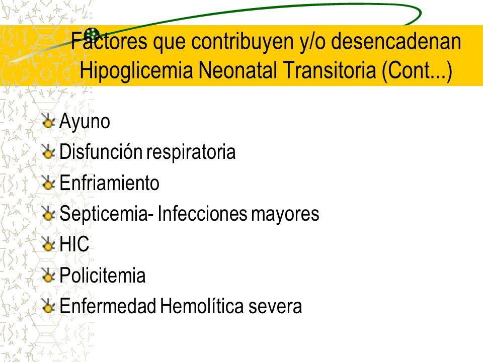 Factores que contribuyen y/o desencadenan Hipoglicemia Neonatal Transitoria (Cont...)